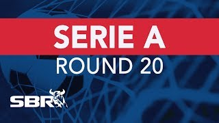 Serie A Round 20 Match Previews | Football Predictions & Best Bets
