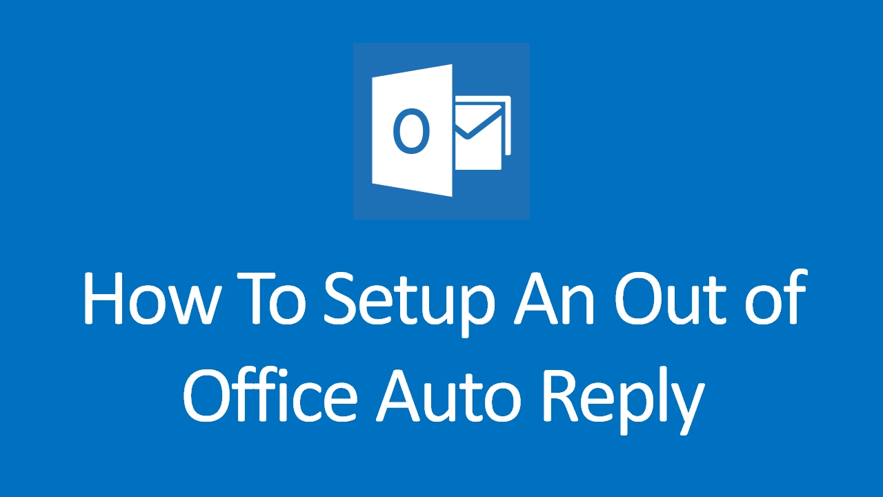 How To Setup An Out Of Office Auto Reply In Outlook For Exchange And Office  365