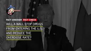 Fact Check: Will a border wall stop drugs from 'pouring in?'