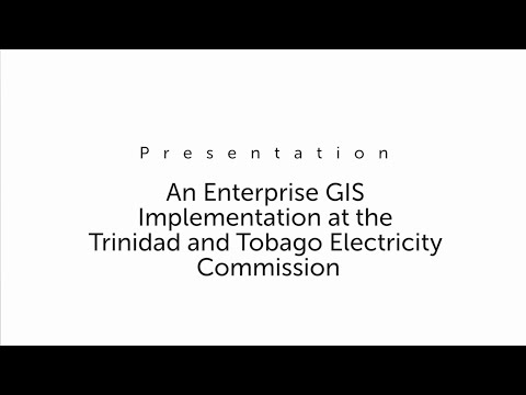 An Enterprise GIS Implementation at the T&T Electricity Commission – Christopher Farrell