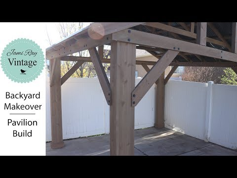 Backyard Makeover | Pavilion Build