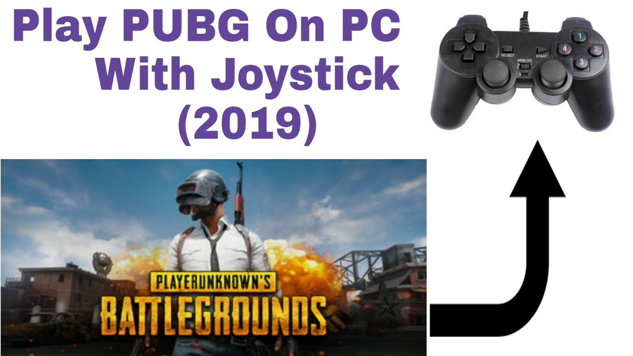 Pubg Mobile On Pc How To Play Pubg On Pc With Joystick 2019 Youtube