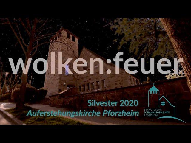 wolken:feuer - Silvester 2020 Johannesgemeinde Pforzheim mit Pfarrerin Heike Springhart