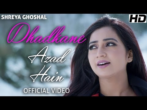 Dhadkane Azad Hain - Official Video - Shreya Ghoshal - Deepak Pandit - Manoj Muntashir