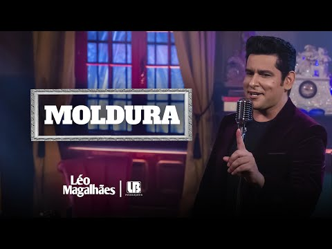 Léo Magalhães – MOLDURA (Letra)