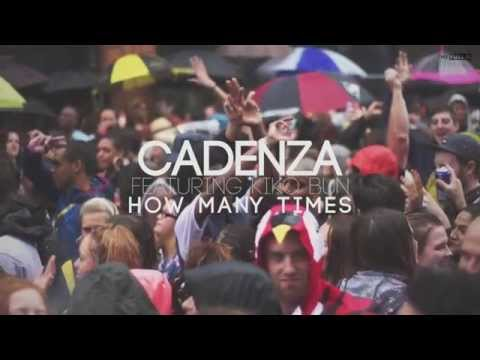 Cadenza feat. Kiko Bun - How Many Times