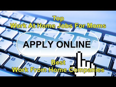 Top Work At Home Jobs For Moms | Best Work From Home Companies