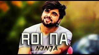 Roi Na Je Yaad Meri Aayi Ve ( Remix ) Ninja | Shiddat | Nirmaan | Goldboy | Dj Upendra Rax