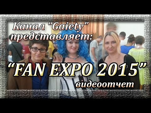 FAN EXPO Odessa 2015 (Одесский комиккон): обзор события