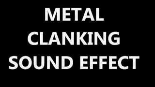 METAL CLANKING SOUND EFFECT
