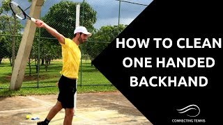 "How To ""Clean"" Your One Handed Backhand - 5 Drills 