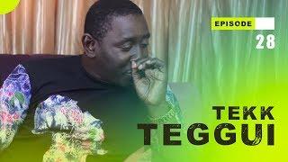 TEKK TEGGUI - Saison 1 - Episode 28