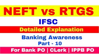 NEFT and RTGS System FAQ and their Difference | IFSC | Banking Awareness [In Hindi]  Part - 10