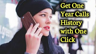 Get One Year Old Calls History of Your Android Phone with this Mobile Application