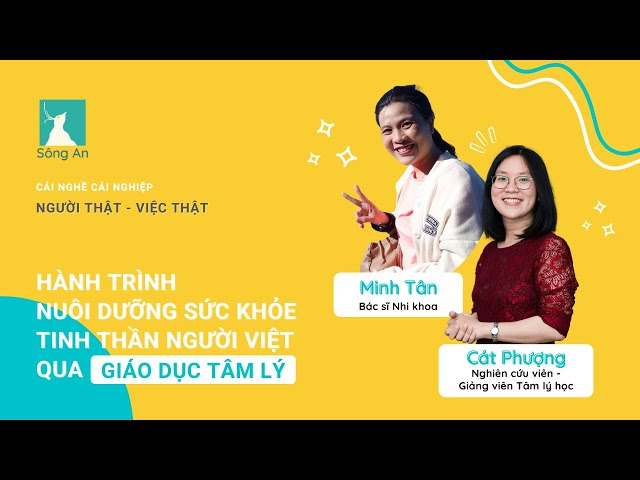 Người thật - Việc thật: Hành trình nuôi dưỡng sức khỏe tinh thần người Việt qua Giáo Dục Tâm Lý