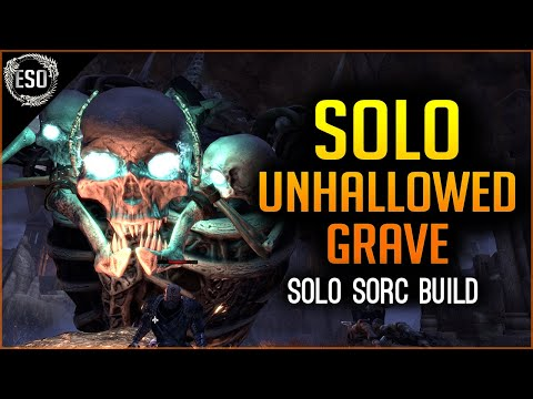 🔥SOLO Dungeon Unhallowed Grave🔥 - Solo Sorc Build - Elder Scrolls Online ESO