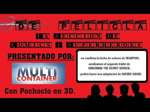 ▶DE PELÍCULA - Seccion de comics y superhéroes - Deadpool / KINGSMAN SECRET SERVICE / SUICIDE SQUAD