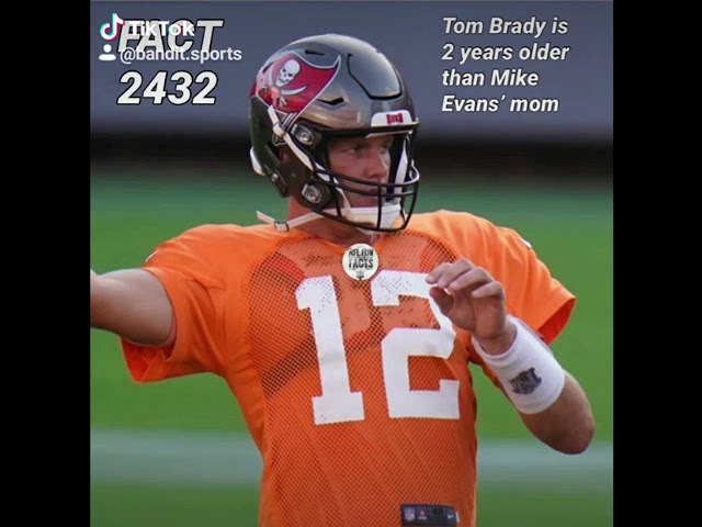 Tom Brady Is Older Than Mike Evan S Mom Youtube