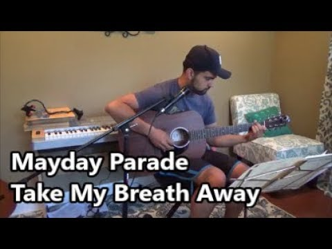 Mayday Parade - Take My Breath Away (cover) - YouTube