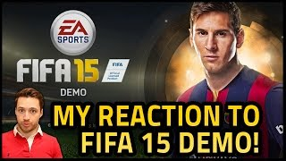 MY REACTION TO FIFA 15 DEMO!
