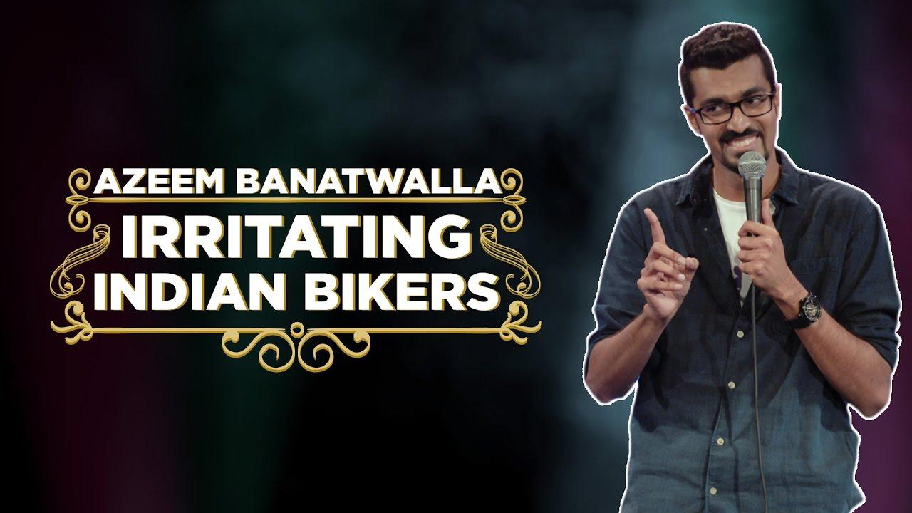EIC: Irritating Indian Bikers - Azeem Banatwalla Stand-Up