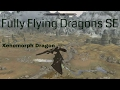 Fully Flying Dragons SE Skyrim Special Edition Mod Showcase by gg77