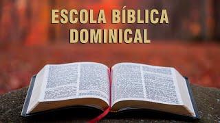 Escola Bíblica Dominical - 30/08/20 Parte 2