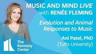 "Music and Mind LIVE with Renée Fleming, Ep. 9 - ""Evolution and Animal Responses to Music"""