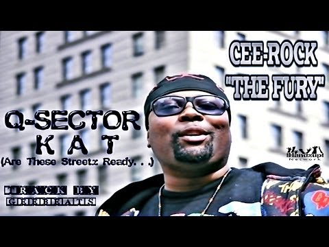 Q-SECTOR KAT {ARE THESE STREETZ READY} - Cee-Rock ''The Fury''