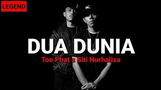 Too Phat - Dua Dunia (feat. Siti Nurhaliza) Lirik ❤