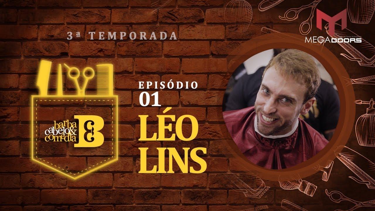 Dihh Lopes - Barba, Cabelo & Comédia  - Léo Lins - EP 01  - Temp 03