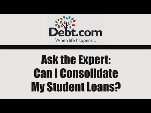 Ask the Expert Can I Consolidate My Student Loans?