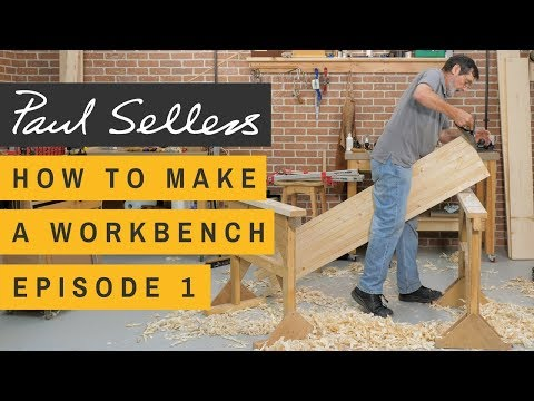 How to Make a Workbench Episode 1   Paul Sellers