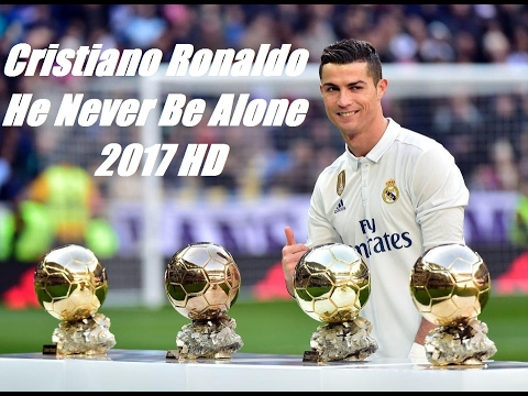Cristiano Ronaldo - He Never Be Alone 2017 HD Video Lyrics