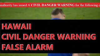 Authenticated EAS Civil Danger Warning (Hawaii Ballistic Missile)
