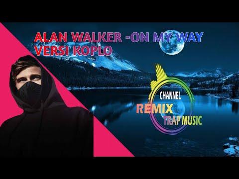 on-my-way---alan-walker-versi-koplo