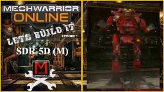 MWO Let's Build It SDR-5D (M) Episode 7