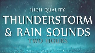 Rain Thunder Relaxation 2 Hours High Quality Ambient Sounds