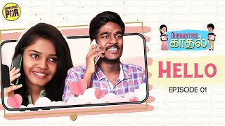 Hello Episode 1 | Quarantine Kaadhal | Pranikadhakshu | Aegan | Web Series