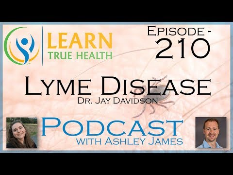 Lyme Disease - Dr. Jay Davidson & Ashley James - #210