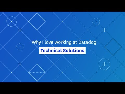 Why I Love Working On Datadog's Technical Solutions Team