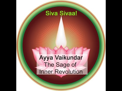 Siddha Ayya Vaikunda- Inner Revolution- Consciousness!