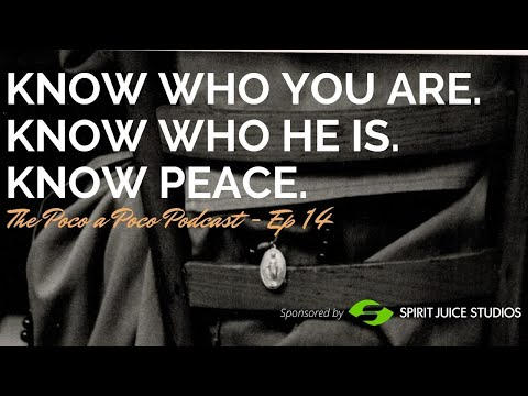 Know who you are. Know who He is. Know peace.