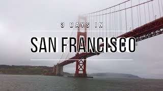 Things to do in San Francisco | 3 Days Travel Guide | San Francisco, USA
