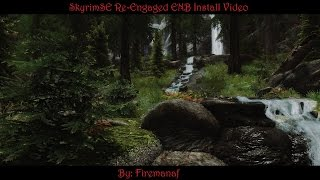 SkyrimSE Re-Engaged ENB Install Video (Updated 12 May 17)