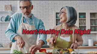 Recipes for a Heart-Healthy Date Night
