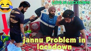 Jannu problem in Lockdown  Love in Corona.😂😂