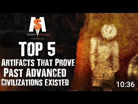Top 5 Artifacts That PROVE Past Advanced Civilizations Exist