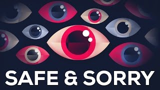 Safe and Sorry – Terrorism & Mass Surveillance