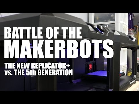 Battle of the MakerBots: The new Replicator+ versus the 5th Generation